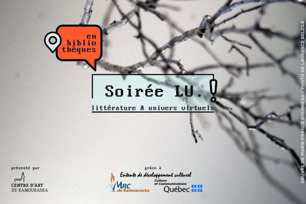 Soirée LU. – littérature et univers virtuels: de passage dans deux bibliothèques